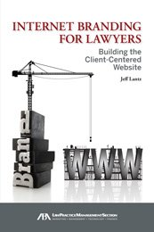 9781614382935: Internet Branding for Lawyers: Building the Client-Centered Website
