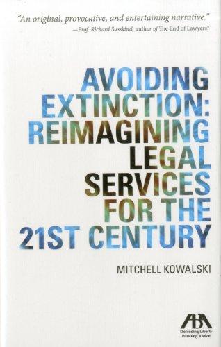 9781614382980: Avoiding Extinction: Reimagining Legal Services for the 21st Century
