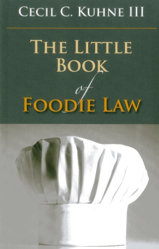 The Little Book of Foodie Law (Little Books): Kuhne, Cecil C. , III
