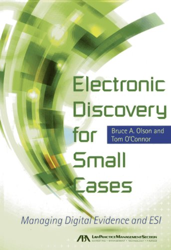 Electronic Discovery for Small Cases: Managing Digital Evidence and ESI (1614383502) by Bruce Olson; Tom O'Connor
