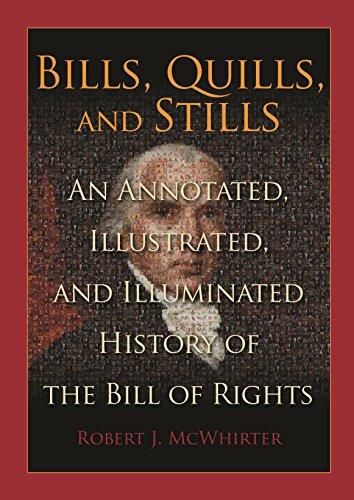 Bills, Quills and Stills: An Annotated, Illustrated,: Robert James McWhirter