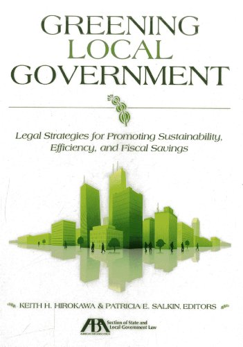 Greening Local Government: Legal Strategies for Promoting Sustainability, Efficiency, and Fiscal ...
