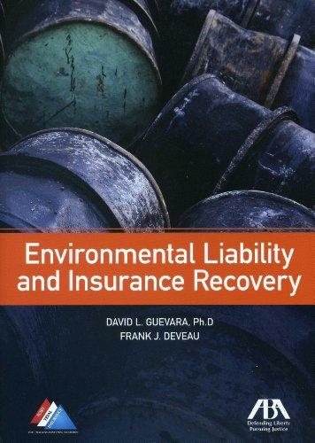 Environmental Liability and Insurance Recovery: Guevara, David L. , PH. D .; Deveau, Frank J.