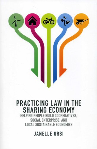 Practicing Law in the Sharing Economy: Helping People Build Cooperatives, Social Enterprise, and ...