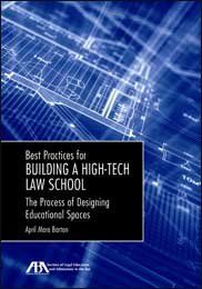 9781614386087: Best Practices for Building a High-Tech Law School: The Process of Designing Educational Spaces