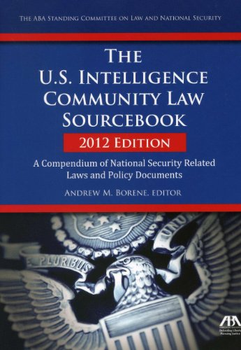 9781614386698: The U.S. Intelligence Community Law Sourcebook: A Compendium of National Security Related Laws and Policy Documents