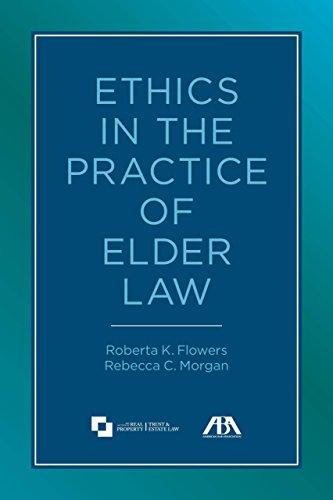 ETHICS IN THE PRACTICE OF ELDER LAW: MORGAN/FLOWERS