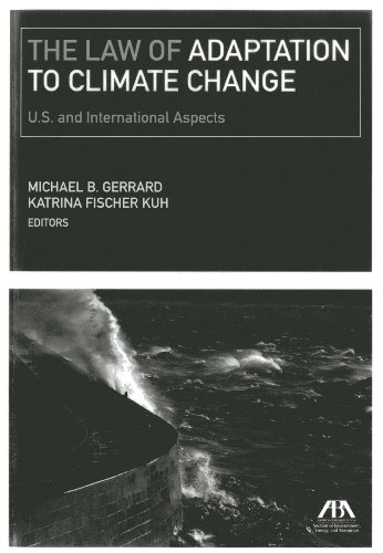 The Law of Adaptation to Climate Change: United States and International Aspects: Michael B. ...