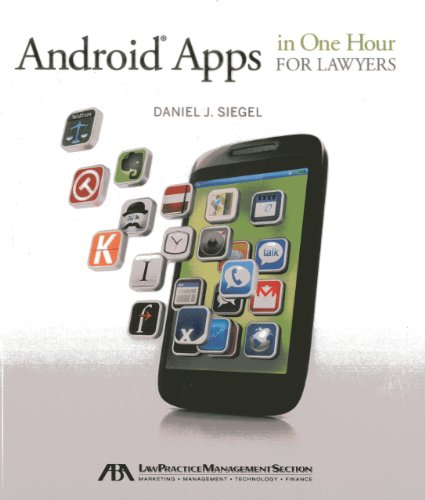 Android Apps in One Hour for Lawyers: Siegel, Daniel J.