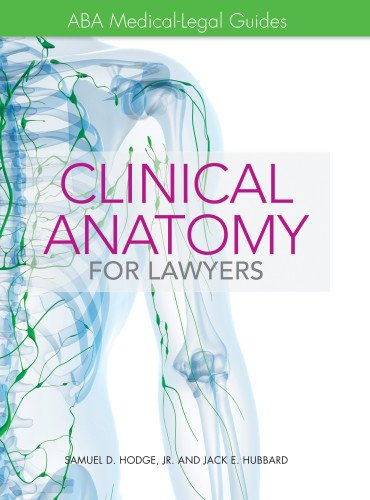 9781614387312: Clinical Anatomy for Lawyers: ABA Medical-Legal Guides