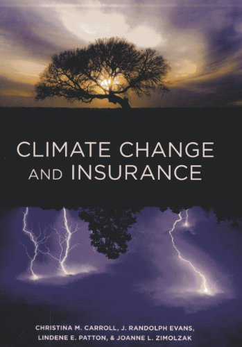 Climate Change and Insurance: Carroll, Christina M.; Evans, J. Randolph; Patton, Lindene E.