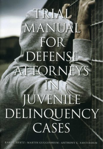 9781614388531: Trial Manual for Defense Attorneys in Juvenile Delinquency Cases