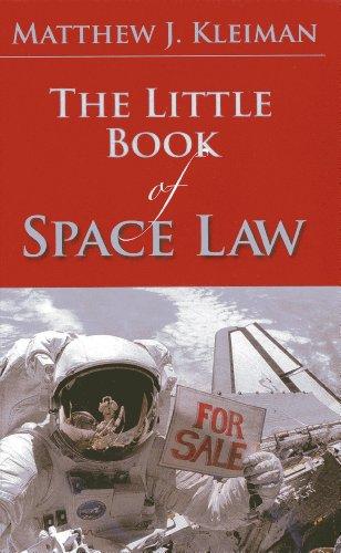 The Little Book of Space Law: Matthew J. Kleiman