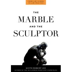 THE MARBLE AND THE SCULPTOR: Keith Robert Lee