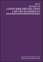 9781614389224: 2013 Review of Consumer Protection Law Developments