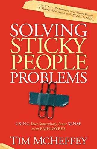 9781614480181: Solving Sticky People Problems: Using Your Supervisory Inner Sense with Employees