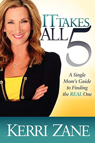 9781614481867: It Takes All 5: A Single Mom's Guide to Finding the Real One