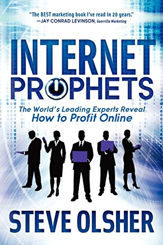 9781614482321: Internet Prophets: The World's Leading Experts Reveal How to Profit Online