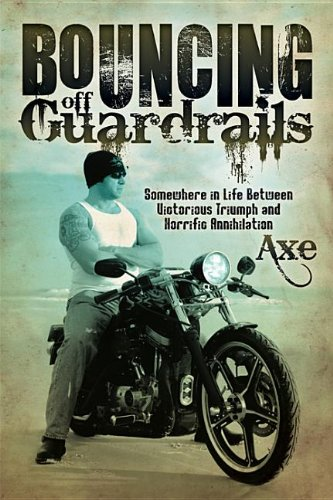 9781614482550: Bouncing Off Guardrails: Somewhere in Life Between Victorious Triumph and Horrific Annihilation