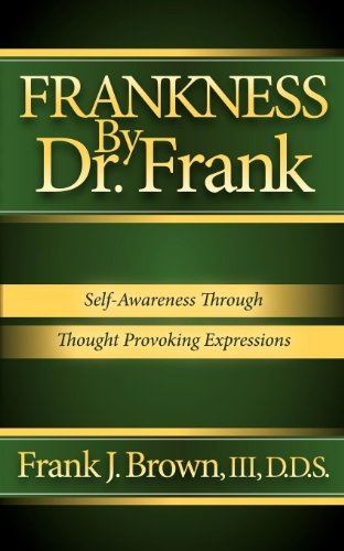 9781614482796: Frankness By Dr. Frank: Self-Awareness Through Thought Provoking Expressions