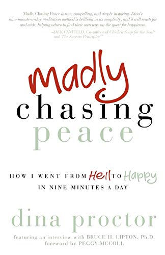 9781614483021: Madly Chasing Peace: How I Went From Hell to Happy in Nine Minutes a Day