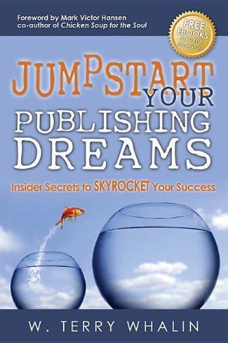 9781614483274: Jumpstart Your Publishing Dreams: Insider Secrets to Skyrocket Your Success