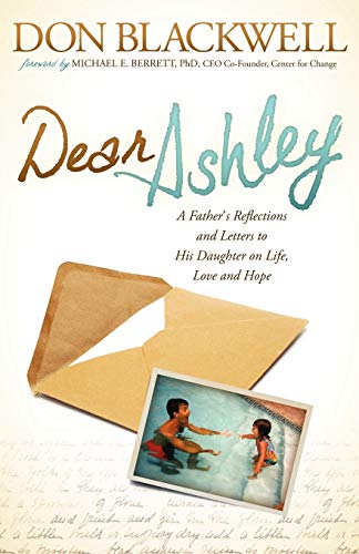 9781614483298: Dear Ashley: A Father's Reflections and Letters to His Daughter on Life, Love and Hope