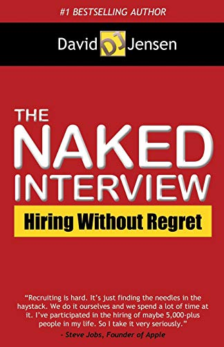 9781614483762: The Naked Interview: Hiring Without Regret