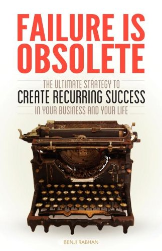 9781614485070: Failure is Obsolete: The Ultimate Strategy to Create Recurring Success in Your Business and Your Life