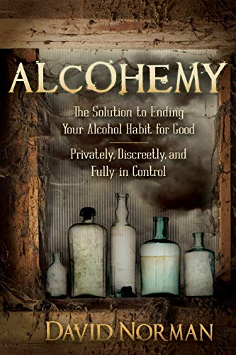 9781614485711: Alcohemy: The Solution to Ending Your Alcohol Habit for Good-Privately, Discreetly, and Fully in Control
