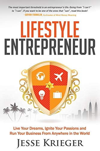 9781614486275: Lifestyle Entrepreneur: Live Your Dreams, Ignite Your Passions and Run Your Business From Anywhere in The World