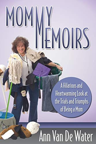 9781614486671: Mommy Memoirs: A Hilarious and Heartwarming Look at the Trials and Triumphs of Being a Mom