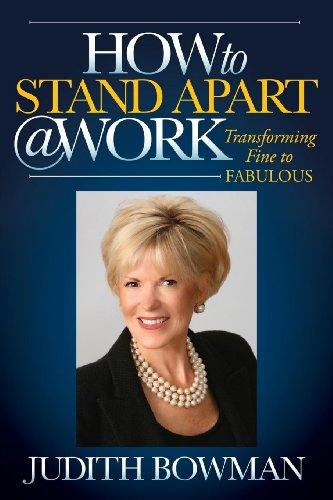 9781614486879: How to Stand Apart @ Work: Transforming Fine to Fabulous