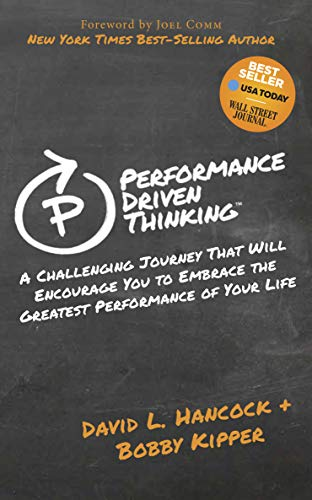 9781614486930: Performance Driven Thinking: A Challenging Journey That Will Encourage You to Embrace the Greatest Performance of Your Life