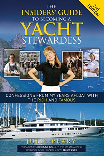9781614487852: The Insiders' Guide to Becoming a Yacht Stewardess 2nd Edition: Confessions from My Years Afloat with the Rich and Famous