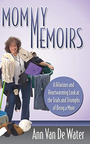 9781614488965: Mommy Memoirs: A Hilarious and Heartwarming Look at the Trials and Triumphs of Being a Mom (MJ Faith)
