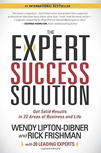 The Expert Success Solution: Get Solid Results in 22 Areas of Business and Life: Lipton-Dibner, ...
