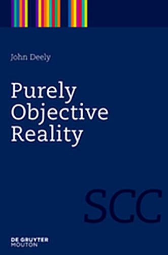 9781614510147: Purely Objective Reality (Semiotics, Communication and Cognition [Scc])