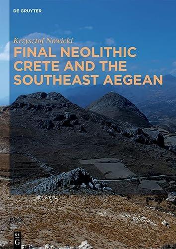 Final Neolithic Crete and the Southeast Aegean (Hardback): Krzysztof Nowicki