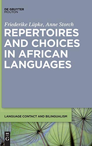 Repertoires and Choices in African Languages (Language Contact and Bilingualism): Friederike Lüpke
