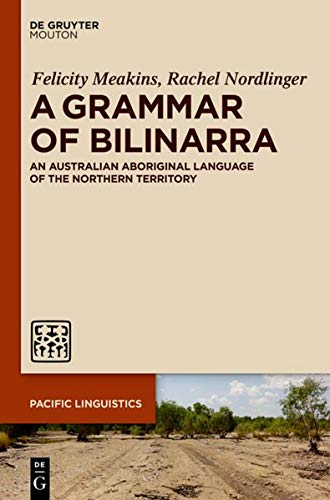 9781614512684: A Grammar of Bilinarra: An Australian Aboriginal Language of the Northern Territory (Pacific Linguistics [Pl])