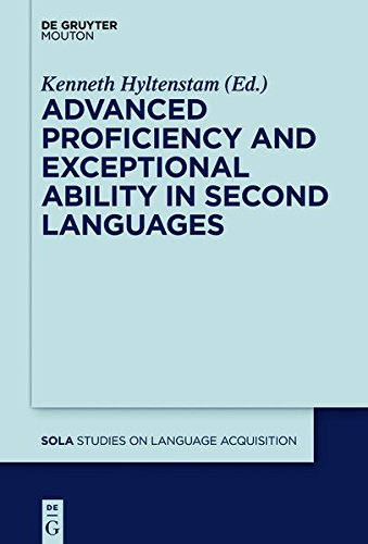 9781614515180: Advanced Proficiency and Exceptional Ability in Second Languages (Studies on Language Acquisition [SOLA])
