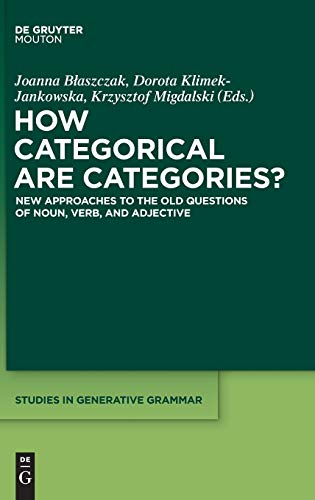 9781614516187: How Categorical Are Categories?: New Approaches to the Old Questions of Noun, Verb, and Adjective (Studies in Generative Grammar [Sgg])
