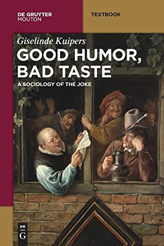 9781614517207: Good Humor, Bad Taste: A Sociology of the Joke (Mouton Textbook)