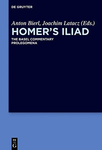 9781614517375: Homer's Iliad the Basel Commentary: Prolegomena