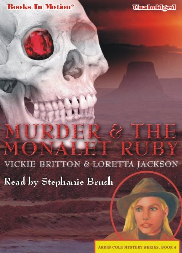 9781614530138: Murder and the Monalet Ruby by Vickie Britton and Loretta Jackson, (Ardis Cole Series, Book 4) from Books In Motion.com