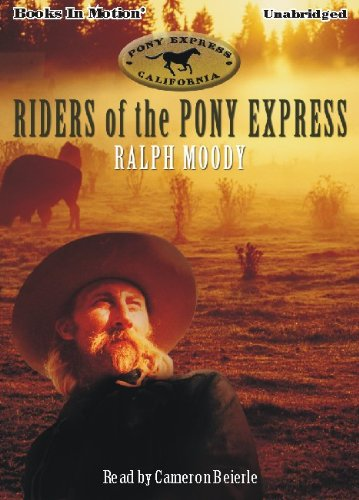 9781614530534: Riders of the Pony Express by Ralph Moody from Books In Motion.com