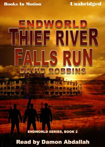 9781614531432: Thief River Falls Run by David Robbins, (Endworld Series, Book 2) from Books In Motion.com