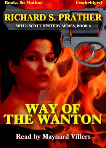 Way of the Wanton by Richard S. Prather (Shell Scott Mystery Series, Book 6) from Books In Motion.com (1614531455) by Richard S. Prather