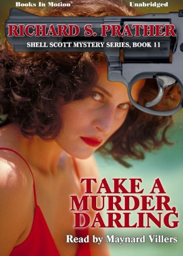 Take A Murder, Darling by Richard S. Prather (Shell Scott Mystery Series, Book 11) from Books In Motion.com (161453165X) by Richard S. Prather